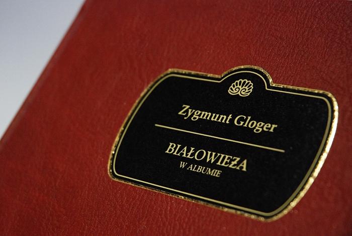 Zygmunt Gloger - Białowieża w albumie